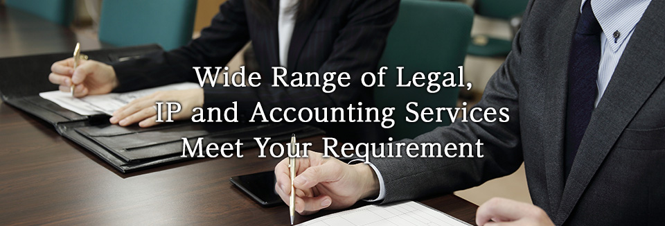Wide Range of Legal, IP and Accounting Services Meet Your Requirement